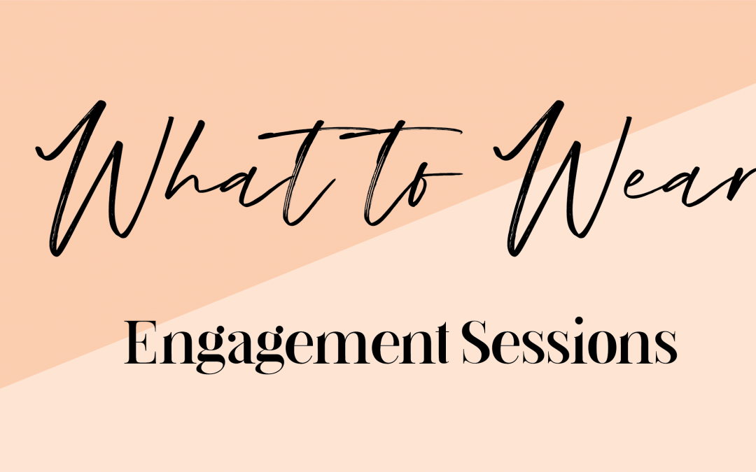 Amazing Engagement Session Outfits